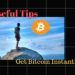 Useful Tips Get Bitcoin Instantly