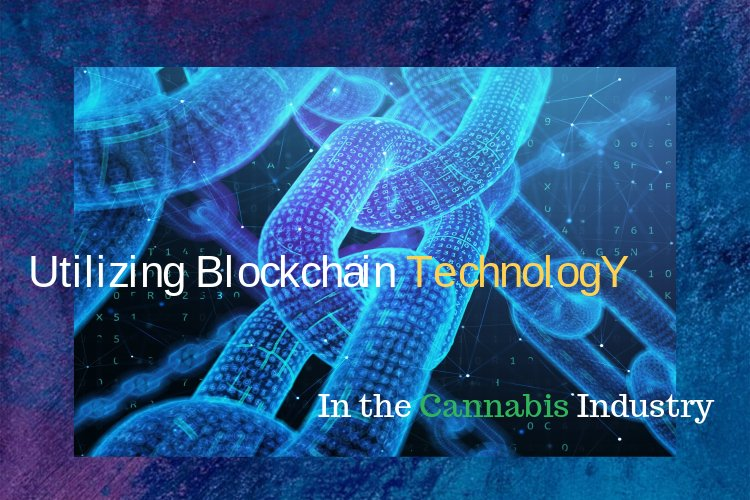 Blockchain Technology Cannabis Industry