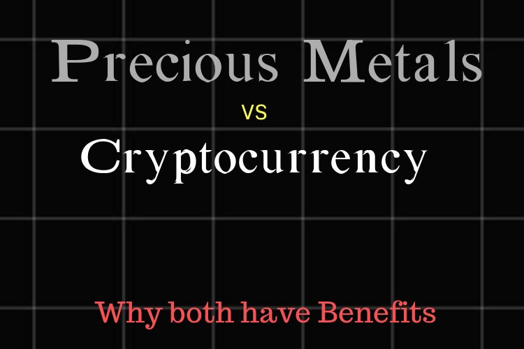 Precious metals vs Cryptocurrency