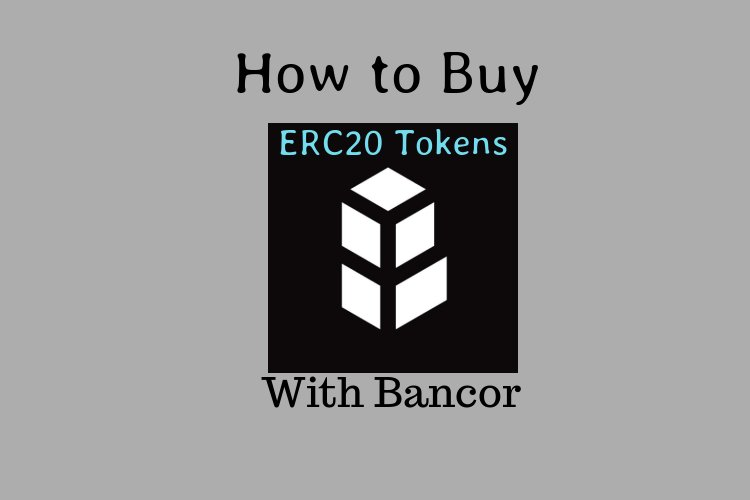 How to Buy ERC20 tokens with Bancor