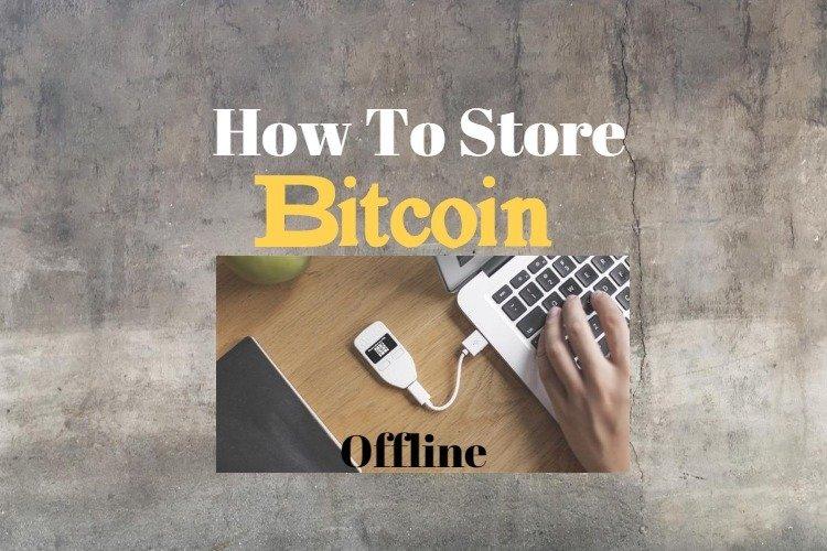 Store Bitcoin Offline