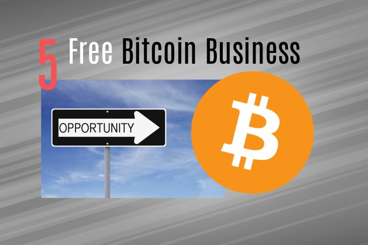 Free Bitcoin Business Opportunity