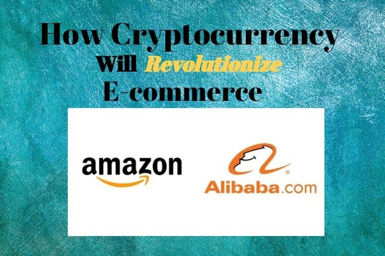E-commerce revolutionize cryptocurrency