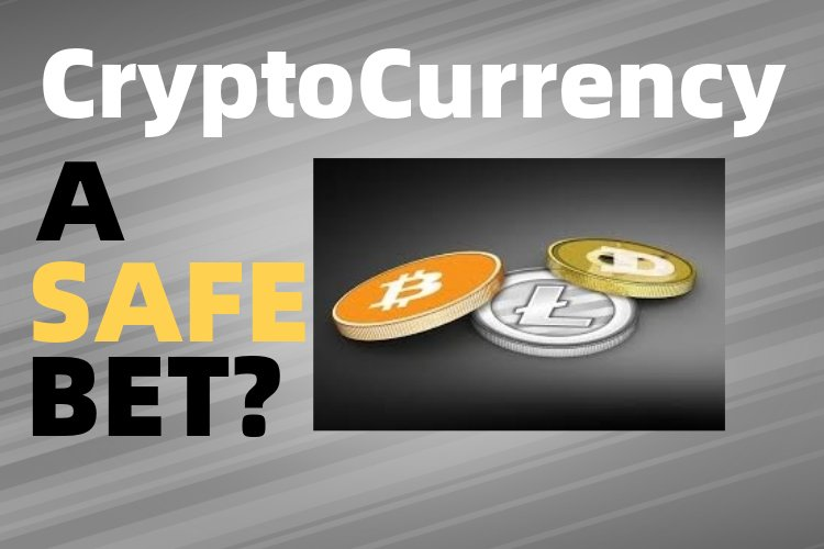 Cryptocurrency a safe bet