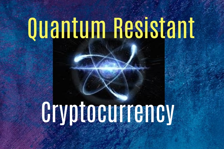 Quantum Resistant Cryptocurrency