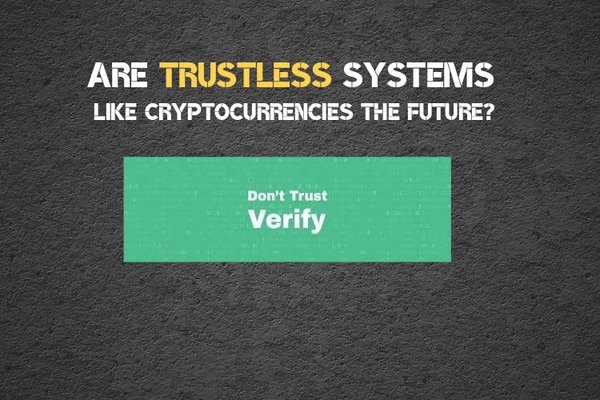 Tustless systems and cryptocurrencies