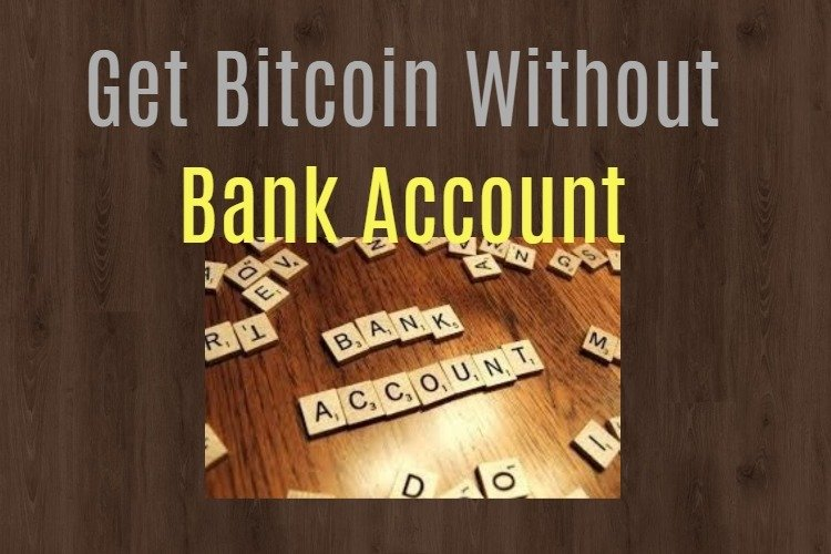 Bitcoin without bank account