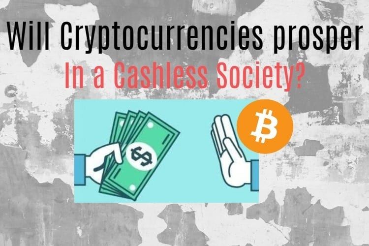 Cashless society and cryptocurrencies