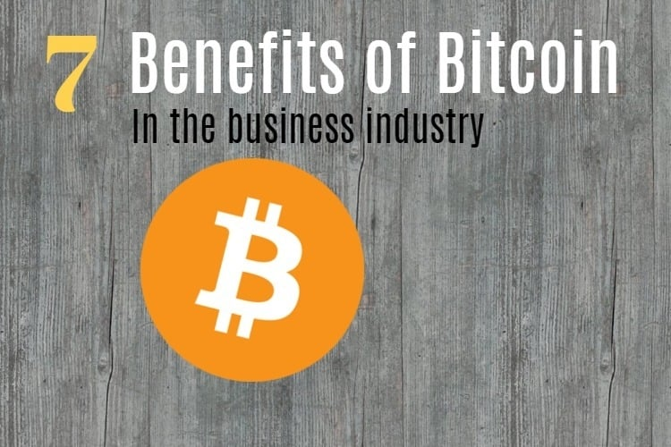 benefits of bitcoin in business industry