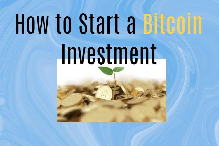 How to start a Bitcoin investment