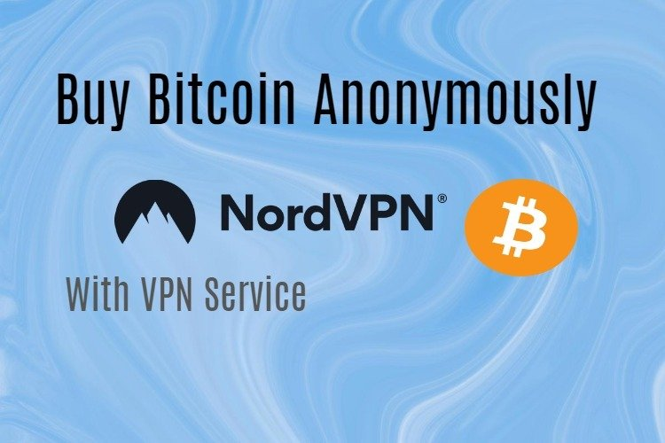 Buy Bitcoin anonymously VPN service