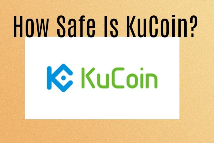Is KuCoin Safe
