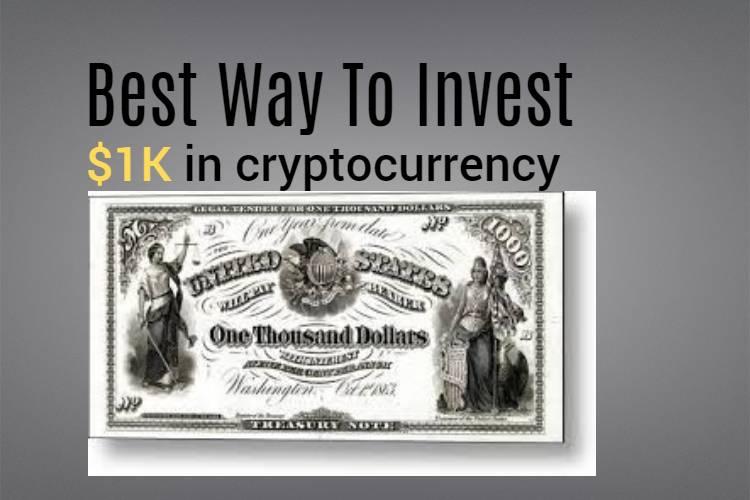 invest 1K in crypto