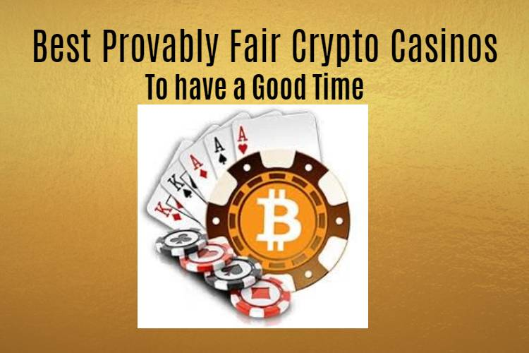 provably fair crypto casinos