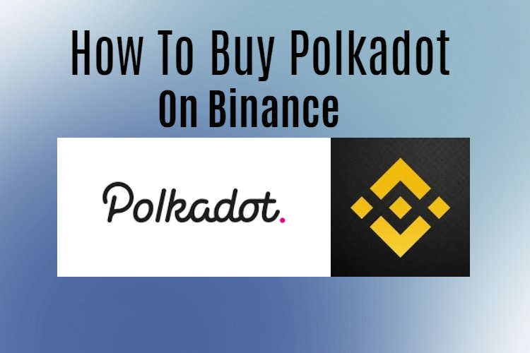 How to buy Polkadot on Binance