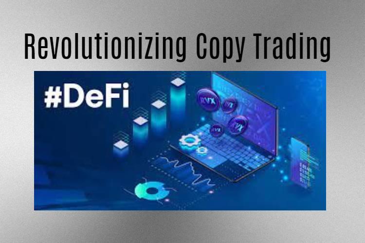 Revolutionizing copy trading