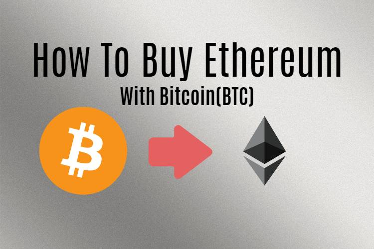How to buy Ethereum with Bitcoin