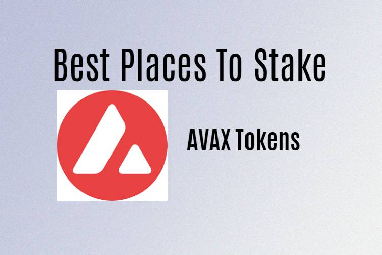 Best places to stake Avalanche crypto